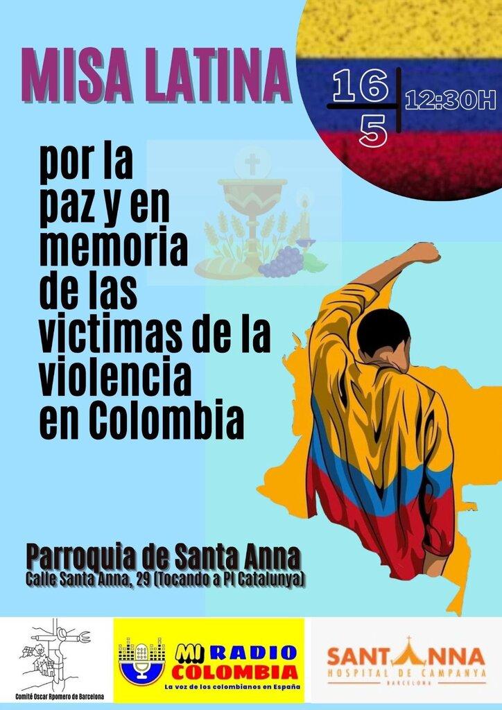 El Comité de Solidaridad Óscar Romero de Barcelona, el Hospital de Campaña de Santa Ana y Mi Radio Colombia te invitamos a la ✝️misa Funeral✝️ por las víctimas de la represión y por la paz en Colombia y el Mundo entero
